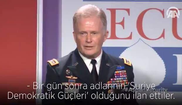 ABD'Lİ KOMUTAN YPG'NİN ADININ DEĞİŞTİRİLDİĞİNİ BÖYLE İTİRAF ETMİŞTİ