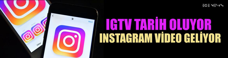 IGTV tarih oluyor: Instagram Video duyuruldu